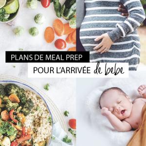 Plans de meal prep pour se préparer à l'arrivée de bébé